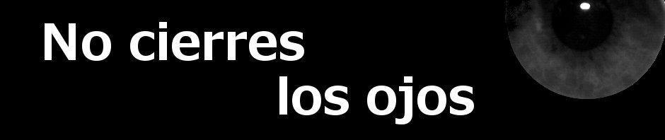 http://www.nocierreslosojos.com/wp-content/uploads/2012/02/cabecera1.jpg
