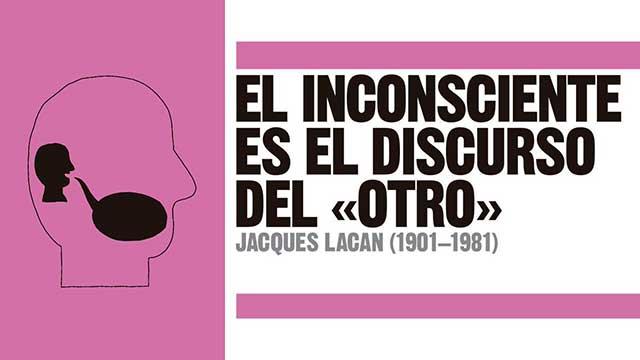 El inconsciente es el discurso del otro