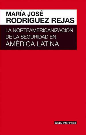 portada-norteamericanizacion-seguridad-america-latina