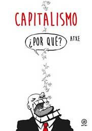 Capitalismo  ¿Por qué?