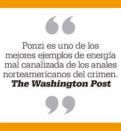Ponzi es uno de los mejores ejemplos de energía mal canalizada de los anales norteamericanos del crimen. The Washington Post