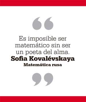 Es imposible ser matemático sin ser un poeta del alma. Sofia Kovalévskaya. Matemática rusa