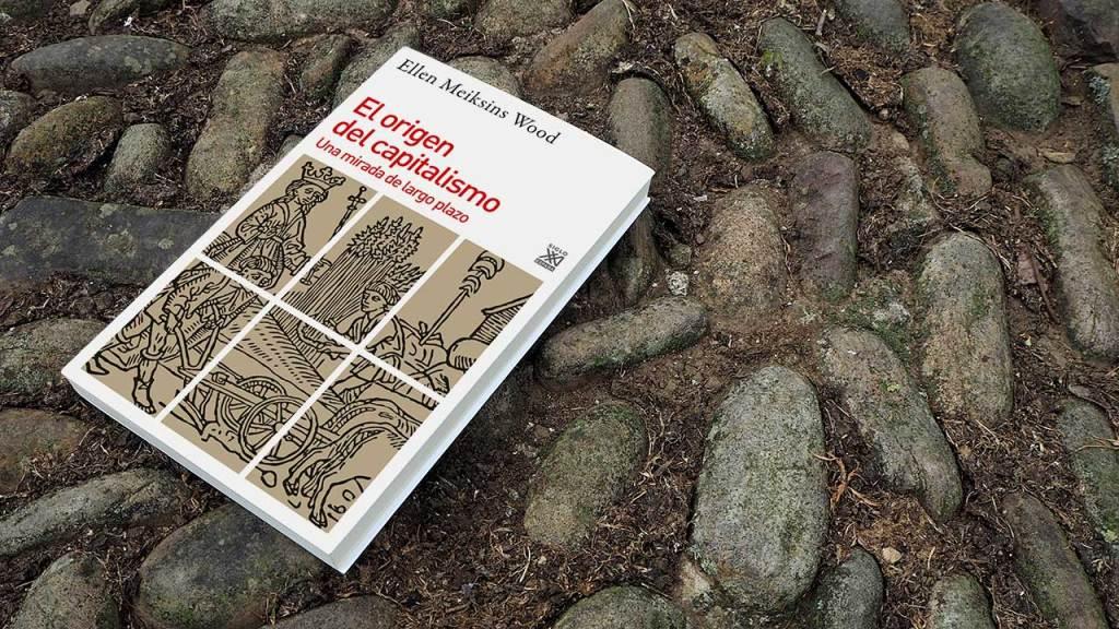 ellen-meiksins-wood- origen-capitalismo-